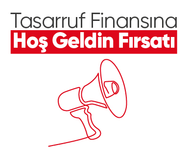 Tasarruf Finansına Hoş Geldin Fırsatı